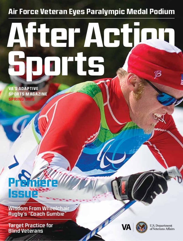 Air Force Veteran Eyes Paralympic Medal Podium AfterAction SportsVA'S Adaptive Sports Magazine Spring 2013 Wisdom From Whe...