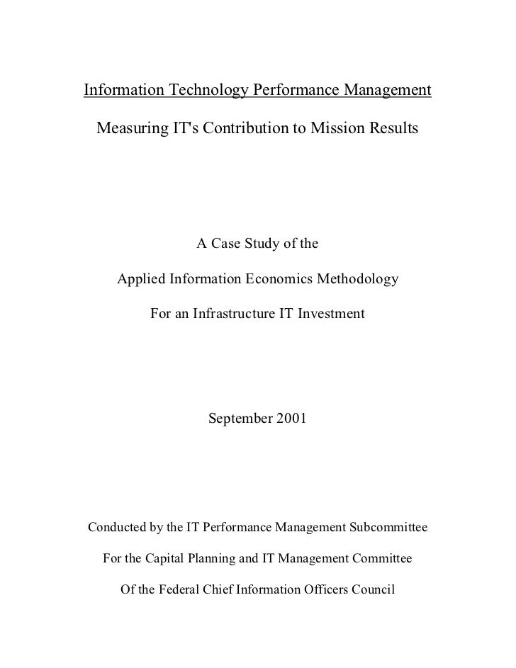 Information Technology Performance Management   Measuring IT's Contribution to Mission Results                       A Cas...