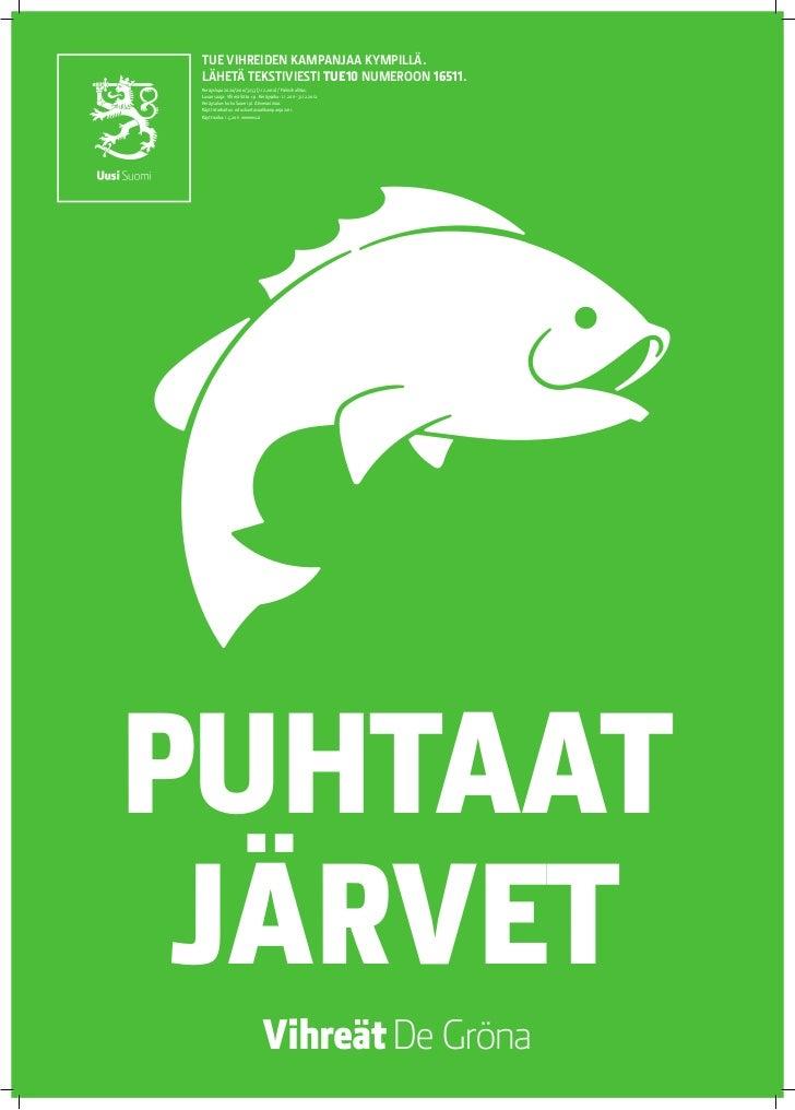 TUE VIHREIDEN KAMPANJAA KYMPILLÄ. LÄHETÄ TEKSTIVIESTI TUE 10 NUMEROON 16511. Keräyslupa 2020/2010/3233 (7.12.2010) / Polii...