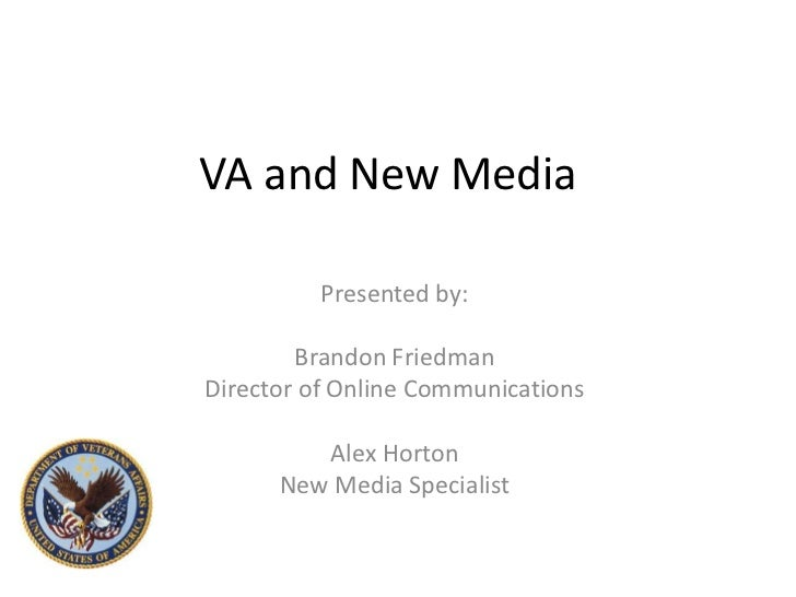 VA and New Media<br />Presented by: <br />Brandon Friedman<br />Director of Online Communications<br />Alex Horton<br />Ne...
