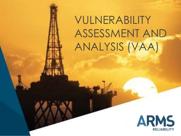 VULNERABILITY ASSESSMENT AND ANALYSIS (VAA)