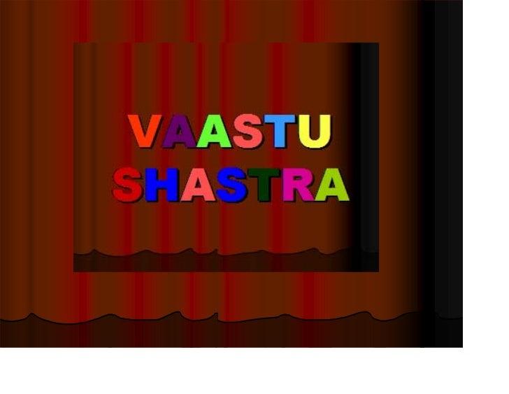 "VEDIC THTYAVastu in Sanskrit means nature , a surrounding orenvironment.The word ""vastu""          denoting anythingexistin..."