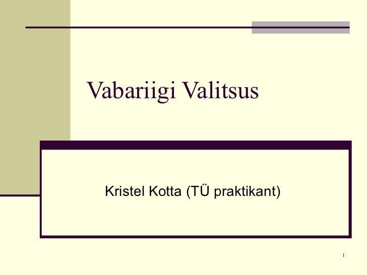 Vabariigi Valitsus Kristel Kotta (TÜ praktikant)