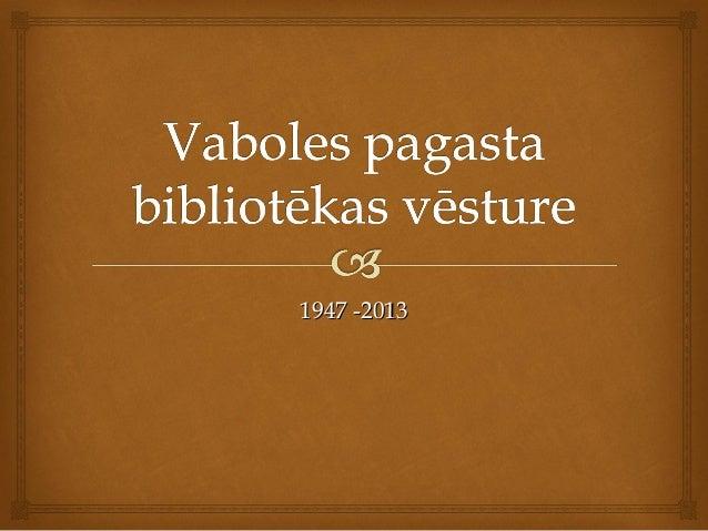 1947 -2013