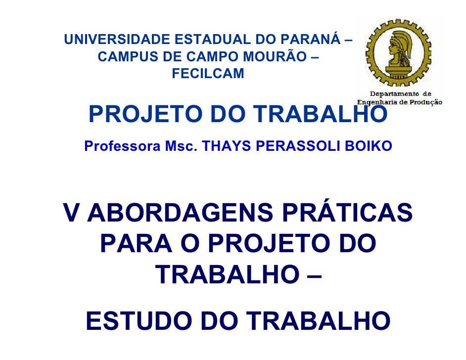 UNIVERSIDADE ESTADUAL DO PARANÁ –    CAMPUS DE CAMPO MOURÃO –            FECILCAM  PROJETO DO TRABALHO  Professora Msc. TH...