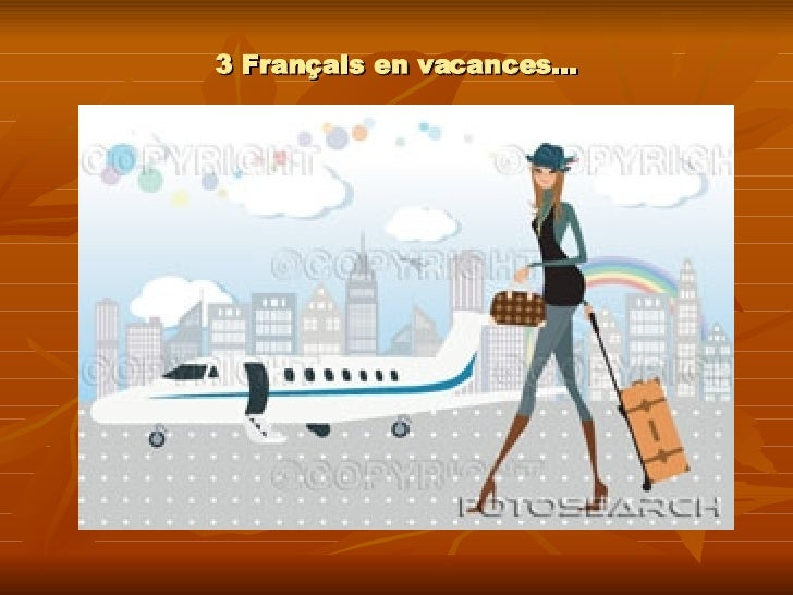 3 Français en vacances…