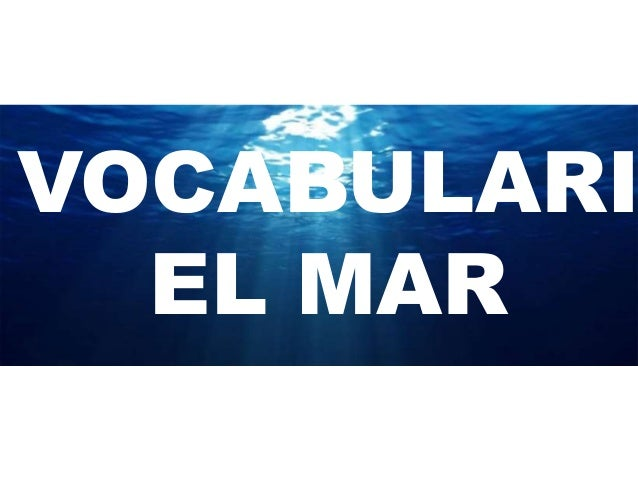VOCABULARI EL MAR