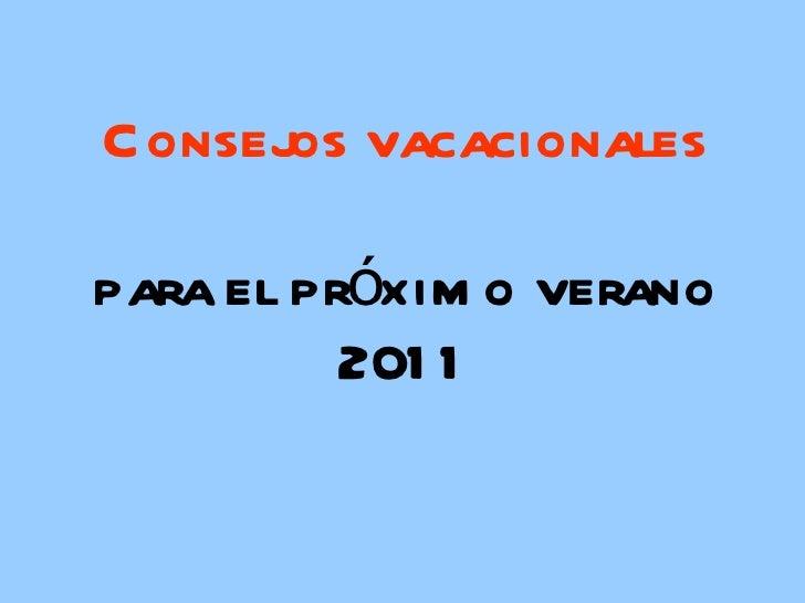 Consejos vacacionales para el próximo verano 2011