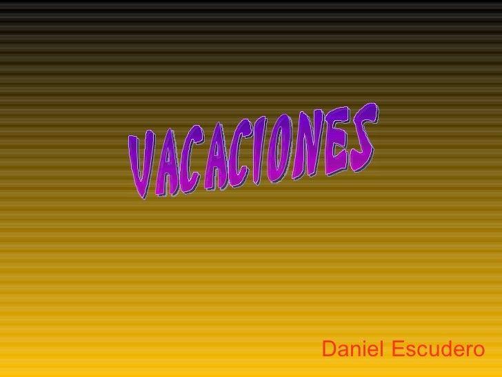 Daniel Escudero Vacaciones