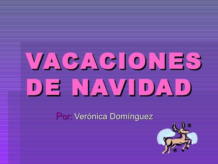 VACACIONES DE NAVIDAD P or:  Verónica Domínguez