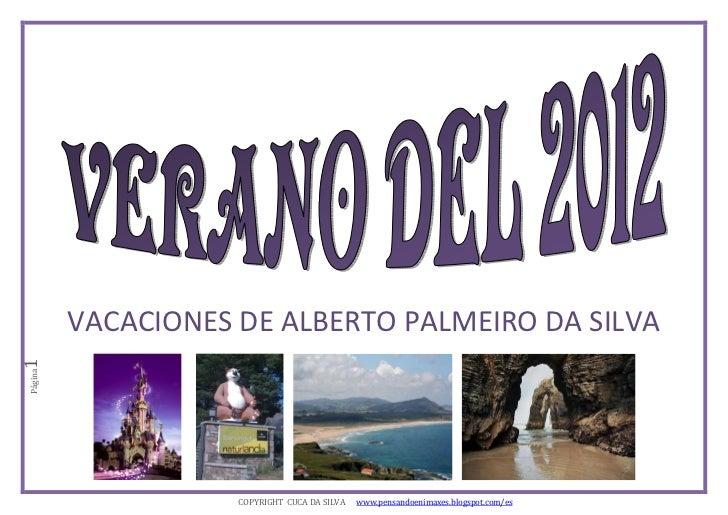 VACACIONES DE ALBERTO PALMEIRO DA SILVA1Página                    COPYRIGHT CUCA DA SILVA   www.pensandoenimaxes.blogspot....