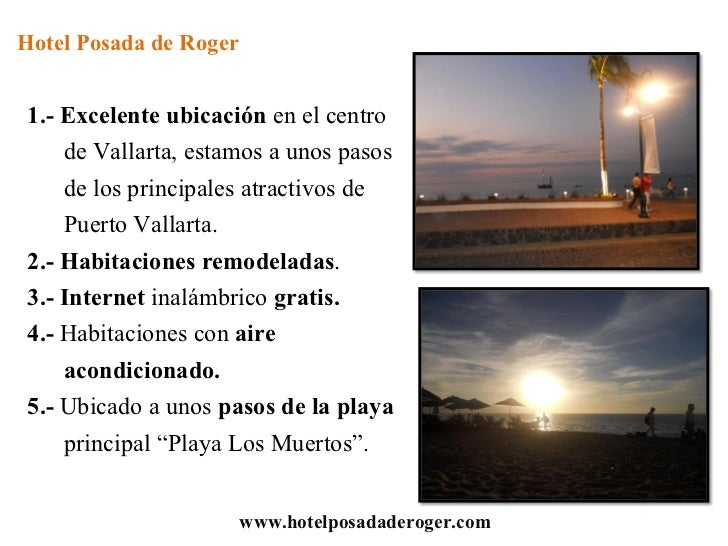 Hotel Posada de Roger1.- Excelente ubicación en el centro    de Vallarta, estamos a unos pasos    de los principales atrac...