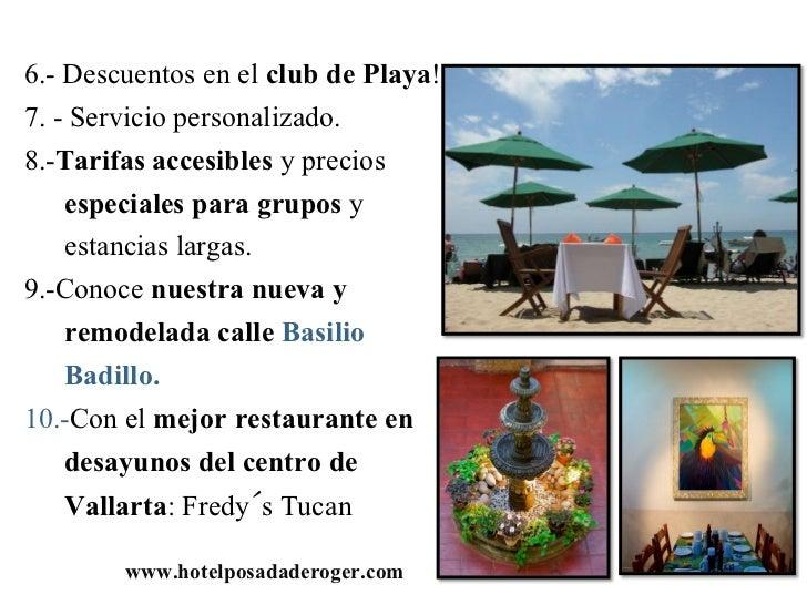 6.- Descuentos en el club de Playa!7. - Servicio personalizado.8.-Tarifas accesibles y precios    especiales para grupos y...