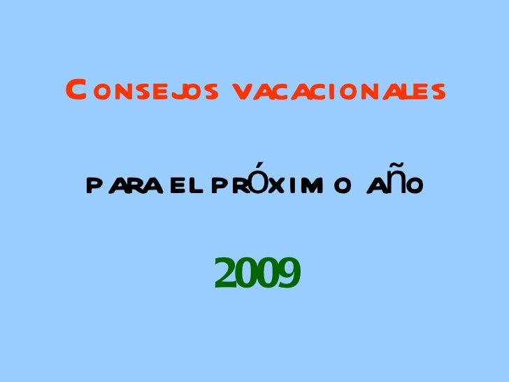 Consejos vacacionales para el próximo año 2009