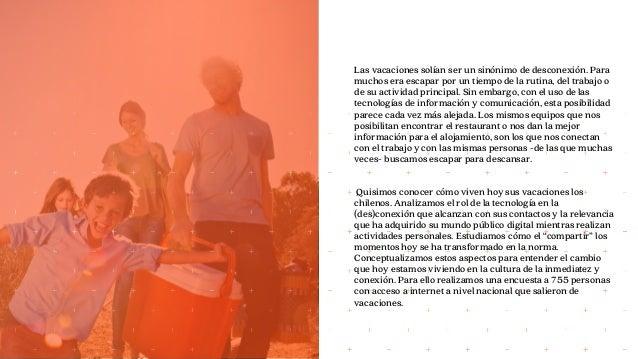 ¿VIVO PARA COMPARTIR O COMPARTO PARA VIVIR?: Cómo la tecnología cambió la experiencia de vacaciones en Chile Slide 2