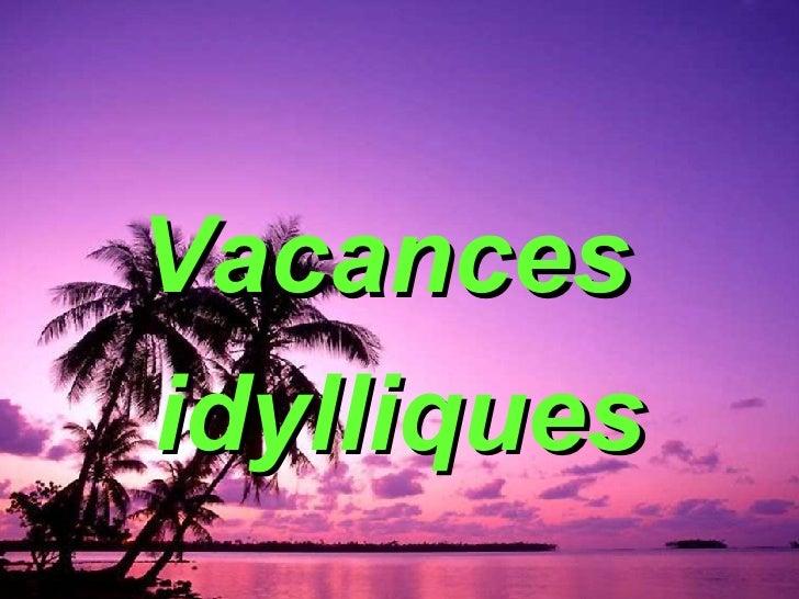Vacances  idylliques