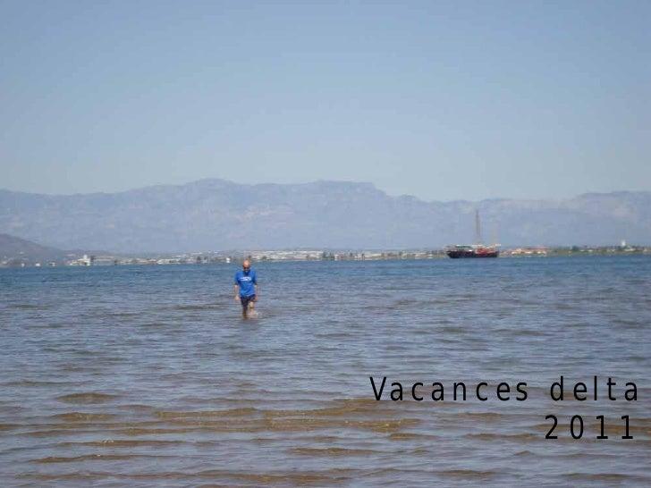 Vacances delta         2011