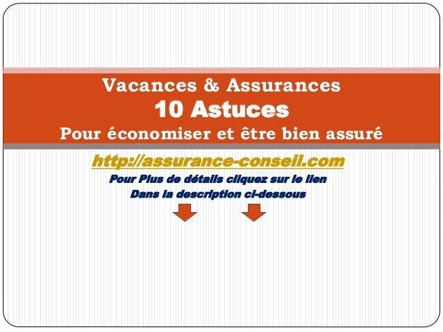 http://assurance-conseil.com Pour Plus de détails cliquez sur le lien Dans la description ci-dessous Vacances & Assurances...