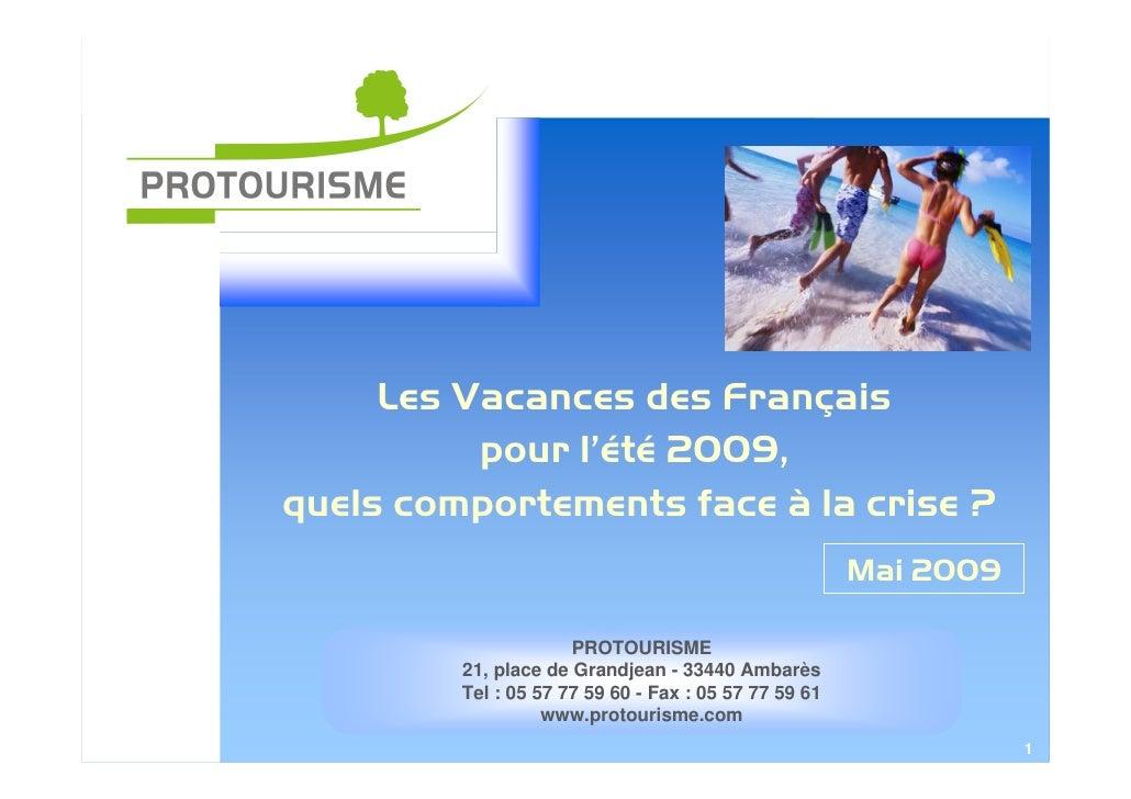 Les Vacances des Français           pour l'été 2009, quels comportements face à la crise ?                                ...