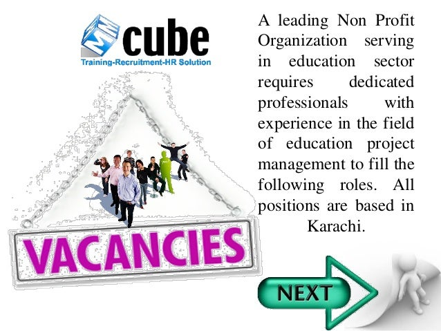 A leading Non ProfitOrganization servingin education sectorrequires dedicatedprofessionals withexperience in the fieldof e...