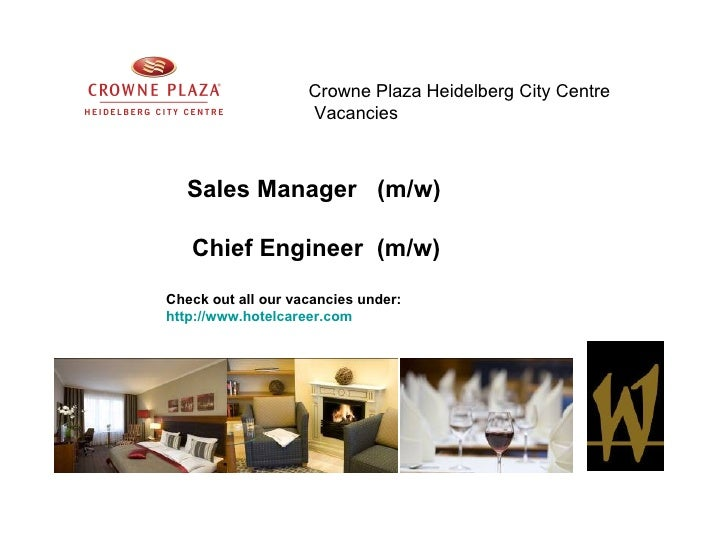 Crowne Plaza Heidelberg City Centre                    Vacancies   Sales Manager (m/w)   Chief Engineer (m/w)Check out all...