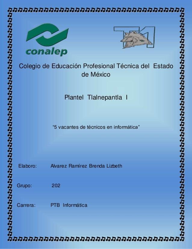 """Colegio de Educación Profesional Técnica del Estado de México Plantel Tlalnepantla I """"5 vacantes de técnicos en informátic..."""