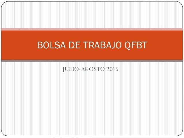 JULIO-AGOSTO 2015 BOLSA DE TRABAJO QFBT
