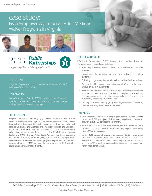www.publicpartnerships.com  case study:  Fiscal/Employer Agent Services for Medicaid Waiver Programs in Virginia  THE PPL ...