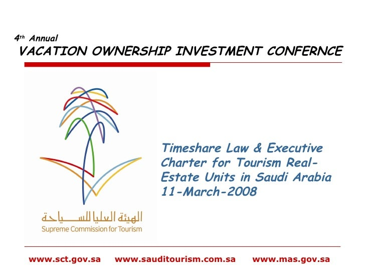Timeshare Law & Executive Charter for Tourism Real-Estate Units in Saudi Arabia 11-March-2008 www.sct.gov.sa  www.sauditou...