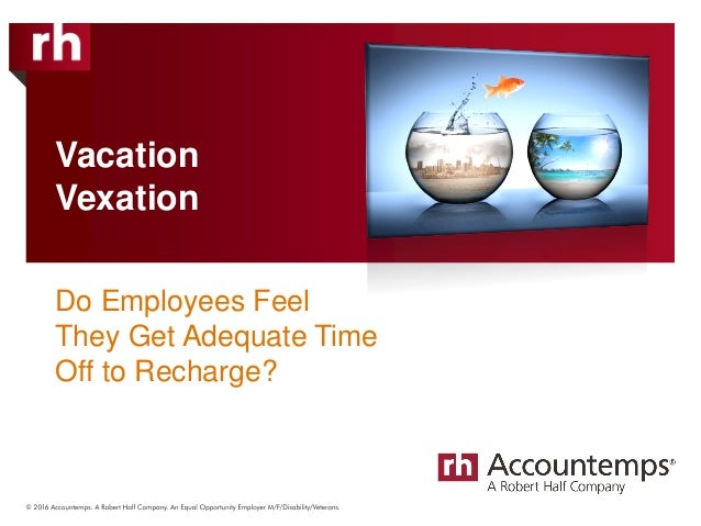 Vacation Vexation Do Employees Feel They Get Adequate Time Off to Recharge?