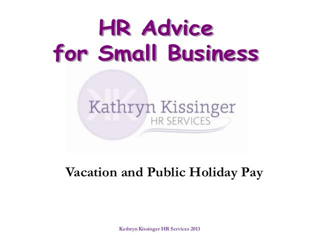 Kathryn Kissinger HR Services 2013Vacation and Public Holiday Pay