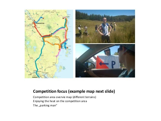 Competition focus (example map next slide) Competition area overvie map (different terrains) Enjoying the heat on the comp...