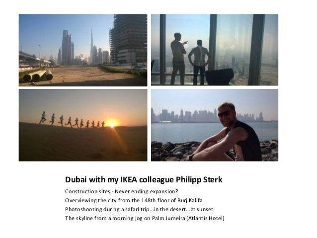 Dubai with my IKEA colleague Philipp Sterk Construction sites - Never ending expansion? Overviewing the city from the 148t...