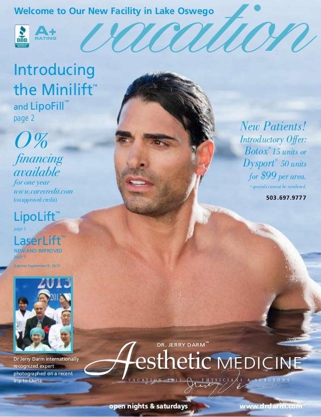open nights & saturdays www.drdarm.com V A C A T I O N 2 0 1 3 • P H Y S I C I A N S & S U R G E O N S Aesthetic MEDICINE ...
