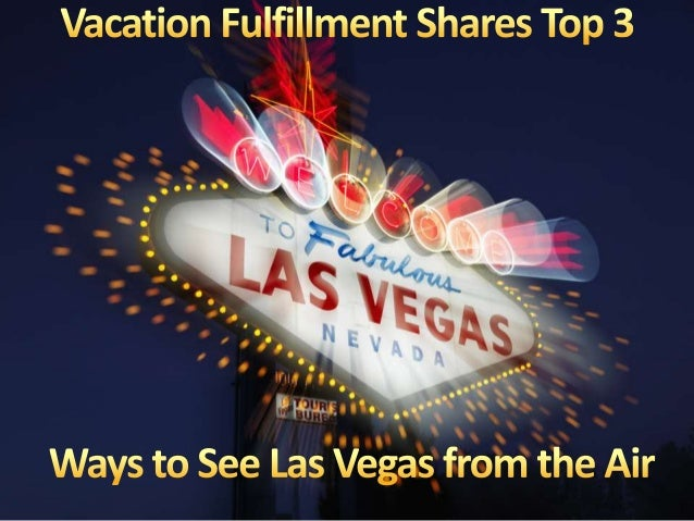Vacation Fulfillment says there is an even better way to view all the glitz and glamour of the Entertainment Capital of th...
