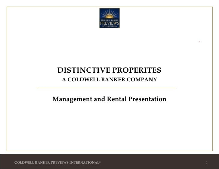 DISTINCTIVE PROPERITES A COLDWELL BANKER COMPANY Management and Rental Presentation .