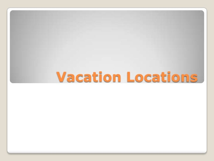 Vacation Locations<br />