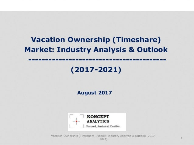 Vacation Ownership (Timeshare) Market: Industry Analysis & Outlook ----------------------------------------- (2017-2021) I...
