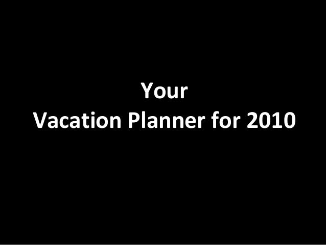 Your Vacation Planner for 2010