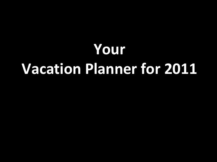 Your Vacation Planner for 2011