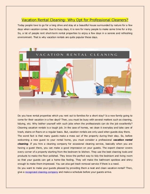 Vacation Rental Cleaning- Why Opt for Professional Cleaners? Today people love to go for a long drive and stay at a beauti...