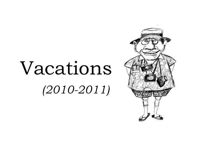 Vacations<br />(2010-2011)<br />
