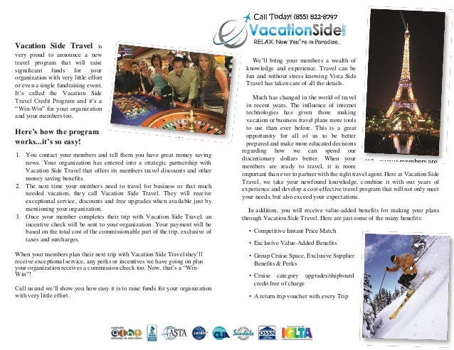 Vacation Side Travel is very proud to announce a new travel program that will raise significant funds for your organizatio...