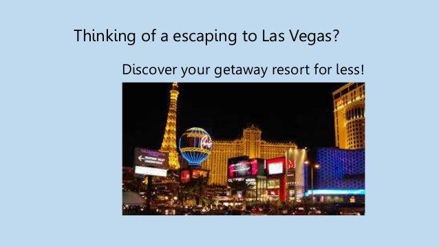 Thinking of a escaping to Las Vegas? Discover your getaway resort for less!