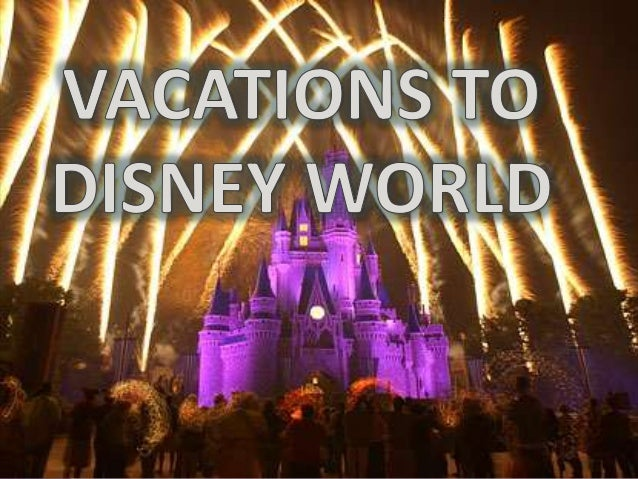 Vacations to Disney world