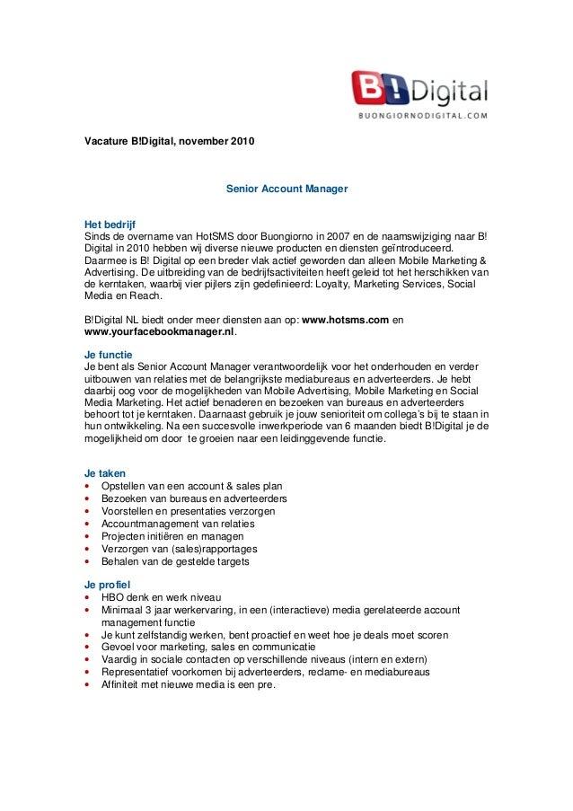 Vacature B!Digital, november 2010 Senior Account Manager Het bedrijf Sinds de overname van HotSMS door Buongiorno in 2007 ...