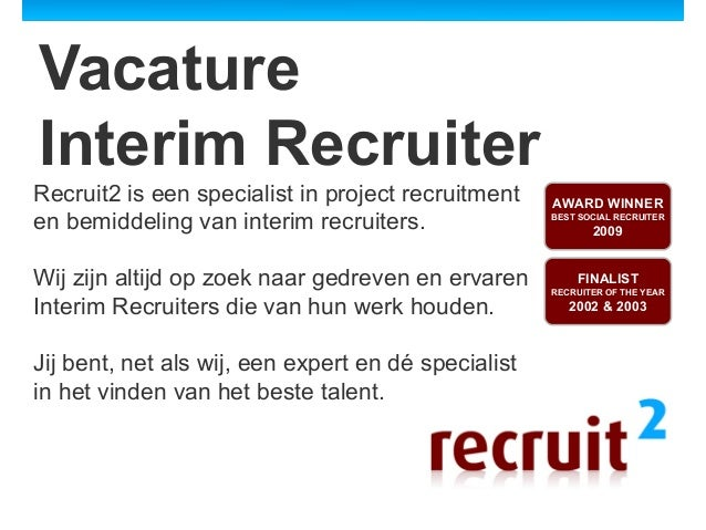 Vacature Interim Recruiter Recruit2 is een specialist in project recruitment en bemiddeling van interim recruiters. Wij zi...