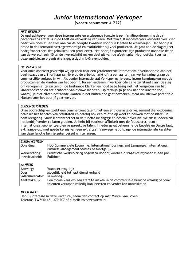Junior Internationaal Verkoper                                      [vacaturenummer 4.722]HET BEDRIJFDe opdrachtgever voor...