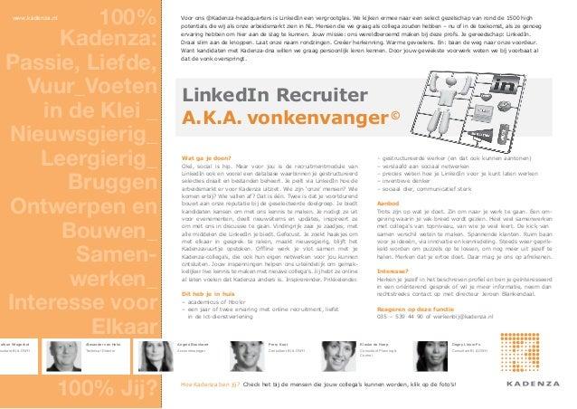 100%       www.kadenza.nl                         Voor ons @Kadenza-headquarters is LinkedIn een vergrootglas. We kijken e...