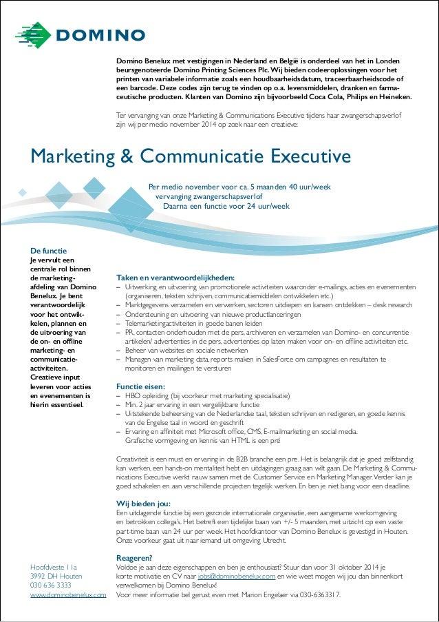 Marketing & Communicatie Executive  Domino Benelux met vestigingen in Nederland en België is onderdeel van het in Londen b...